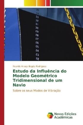 Ricardo Araujo Bogéa Rodrigues - Estudo da Influência do Modelo Geométrico Tridimensional de um Navio - Sobre os seus Modos de Vibração