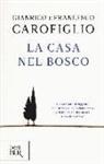 Francesco Carofiglio, Gianrico Carofiglio - La Casa Nel Bosco