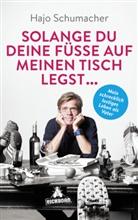 Hajo Schumacher - Solange du deine Füße auf meinen Tisch legst ...