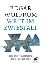 Edgar Wolfrum - Welt im Zwiespalt