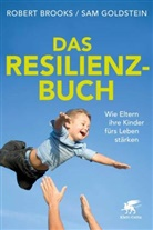 Rober Brooks, Robert Brooks, Sam Goldstein - Das Resilienz-Buch