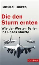 Michael Lüders - Die den Sturm ernten