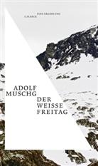 Adolf Muschg - Der weiße Freitag