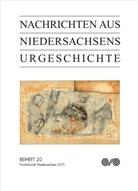 Has, Archäologisch Kommission für Niedersachsen e V, L, Niedersächsische Landesamt für Denkmalpflege - Nachrichten aus Niedersachsens Urgeschichte, Beihefte - 20: Fundchronik Niedersachsen 2015