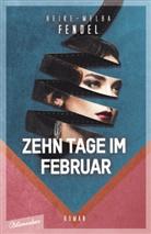 Heike-Melba Fendel - Zehn Tage im Februar