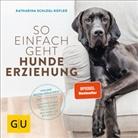 Katharina Schlegl-Kofler - So einfach geht Hundeerziehung