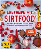 Anna Cavelius, Dusy, Tanja Dusy, Bern Kleine-Gunk, Bernd Kleine-Gunk, Bernd (Prof. Dr. Kleine-Gunk... - Abnehmen mit Sirtfood
