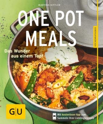 Martina Kittler - One Pot Meals - Das Wunder aus einem Topf. Mit kostenloser App zum Sammeln Ihrer Lieblingsrezepte