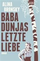 Alina Bronsky - Baba Dunjas letzte Liebe