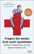 Ja Schweitzer, Jan Schweitzer, Ragnhild Schweitzer, Ragnhild (Dr. med. Schweitzer - Fragen Sie weder Arzt noch Apotheker
