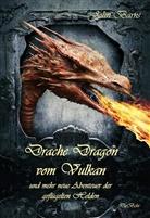 John Barns - Drache Dragon vom Vulkan und mehr neue Abenteuer der geflügelten Helden