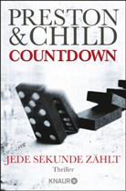 Lincoln Child, Douglas Preston - Countdown - Jede Sekunde zählt
