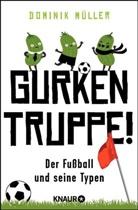 Dominik Müller - Gurkentruppe!