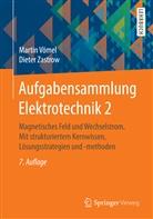 Marti Vömel, Martin Vömel, Dieter Zastrow - Aufgabensammlung Elektrotechnik - 2: Magnetisches Feld und Wechselstrom