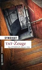 Syndikat, Syndikat Autorengruppe deutschsprachige K, B, IAC, Syndikat: Autorengruppe deutschsprachige Kriminalliteratur AIEP/IACW - Tat-Zeuge - Das Syndikats-Dossier 2016