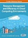 Sourav Kanti Addya, Bibhudatta Sahoo, Ashok Kumar Turuk - Resource Management and Efficiency in Cloud Computing Environments