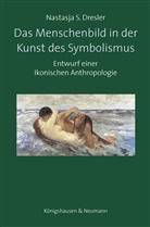 Nastasja S Dresler, Nastasja S. Dresler - Das Menschenbild in der Kunst des Symbolismus