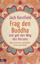 Jack Kornfield - Frag den Buddha - und geh den Weg des Herzens