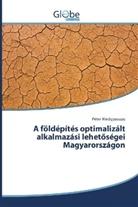 Péter Medgyasszay - A földépítés optimalizált alkalmazási lehetöségei Magyarországon