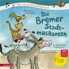 Erke Duit, Jacob Grimm, Wilhelm Grimm, Marko Simsa, Birgit Antoni - Die Bremer Stadtmusikanten, m. Audio-CD
