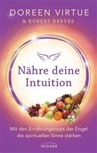 Robert Reeves, Doreen Virtue - Nähre deine Intuition