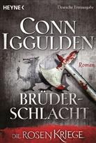 Conn Iggulden - Die Rosenkriege - Brüderschlacht