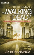 Ja Bonansinga, Jay Bonansinga, Robert Kirkman - The Walking Dead. Bd.7