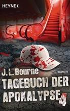 J L Bourne, J. L. Bourne, J.L. Bourne - Tagebuch der Apokalypse. Bd.4