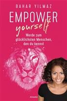 Bahar Yilmaz - Empower Yourself