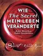 Rhonda Byrne - Wie The Secret mein Leben veränderte