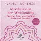 Dani Felber, Vadi Tschenze, Vadim Tschenze - Meditationen der Weiblichkeit, 1 Audio-CD (Hörbuch)