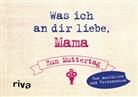 Alexandra Reinwarth - Was ich an dir liebe, Mama - Zum Muttertag