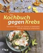 Rebecca Katz - Das Kochbuch gegen Krebs