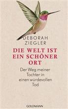 Deborah Ziegler - Die Welt ist ein schöner Ort