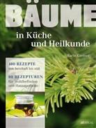 Karin Greiner, Martina Weise - Bäume - in Küche und Heilkunde