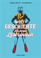 Dr Ute Daenschel, Dr. Ute Daenschel, Ute Daenschel, Ute (Dr.) Daenschel, Dr Kersti Lücker, Dr. Kerstin Lücker... - Weltgeschichte für junge Leserinnen