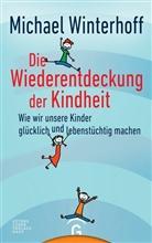Michael Winterhoff, Michael (Dr.) Winterhoff - Die Wiederentdeckung der Kindheit