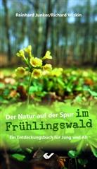 Reinhar Junker, Reinhard Junker, Richard Wiskin - Der Natur auf der Spur im Frühlingswald