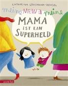 Katharina Grossmann-Hensel - Meine Mama ist ein Superheld