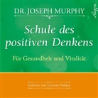 Dr. Joseph Murphy, Joseph Murphy, Joseph (Dr.) Murphy, Carsten Fabian - Schule des positiven Denkens - Für Gesundheit und Vitalität, 1 Audio-CD (Hörbuch)