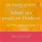 Dr. Joseph Murphy, Joseph Murphy, Joseph (Dr.) Murphy, Carsten Fabian - Schule des positiven Denkens - Für Wohlstand und Erfolg, 1 Audio-CD (Hörbuch)