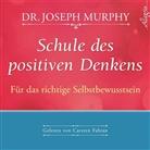 Dr. Joseph Murphy, Joseph Murphy, Joseph (Dr.) Murphy, Carsten Fabian - Schule des positiven Denkens - Für das richtige Selbstbewusstsein, 1 Audio-CD (Hörbuch)
