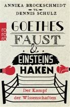 Annik Brockschmidt, Annika Brockschmidt, Dennis Schulz - Goethes Faust und Einsteins Haken