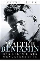 Lorenz Jäger - Walter Benjamin