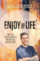 Voggenhuber, Pascal Voggenhuber - Enjoy this Life®