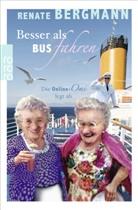 Renate Bergmann - Besser als Bus fahren