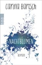 Carina Bartsch - Nachtblumen