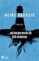 Heine Bakkeid - ... und morgen werde ich dich vermissen