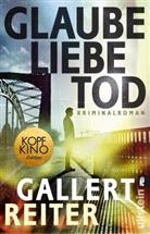 Gallert, Pete Gallert, Peter Gallert, Reiter, Jörg Reiter - Glaube Liebe Tod