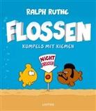 Ralph Ruthe, Ralph Ruthe - Flossen